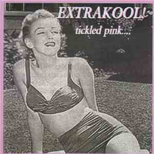 Extra Kool - Tickled Pink.... album flac