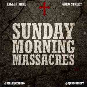 Killer Mike / Greg Street - Sunday Morning Massacres album flac
