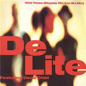 De Lite Featuring Osca Child - Wild Times (Mayday Mix / M.I.Mix) album flac