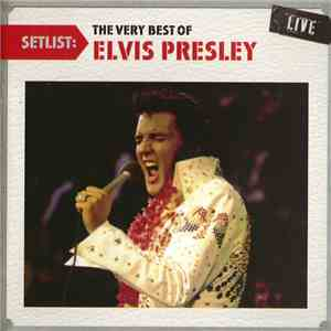 Elvis Presley - Setlist - The Very Best Of Elvis Presley Live album flac