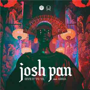 josh pan Feat. ABRA  - Give It To Ya album flac
